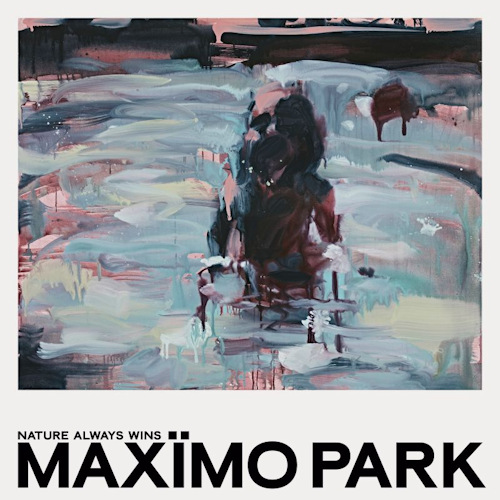 Maximo-Park-NATURE-ALWAYS-WINS