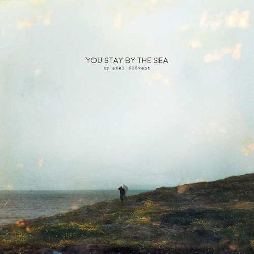 Axel-Flovent-You-stay-by-the-sea-digi