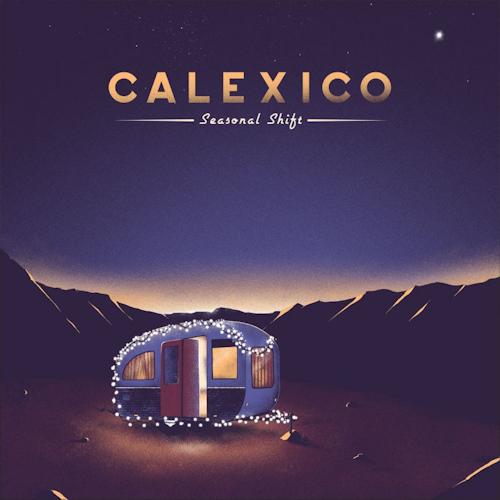 Calexico-Seasonal-shift-digi