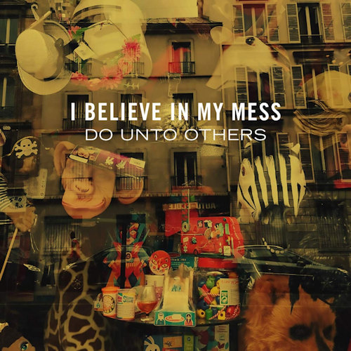 I-Believe-In-My-Mess-Do-unto-others