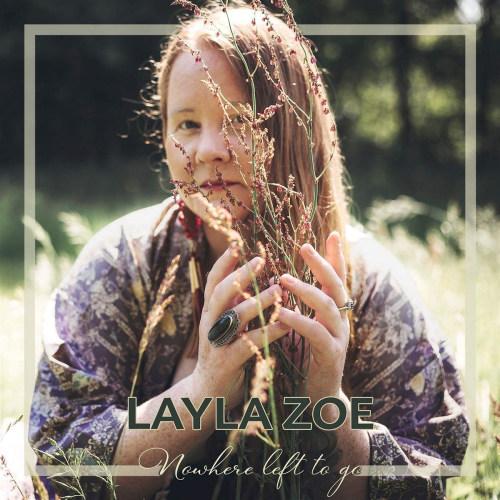 Layla-Zoe-Nowhere-left-to-go