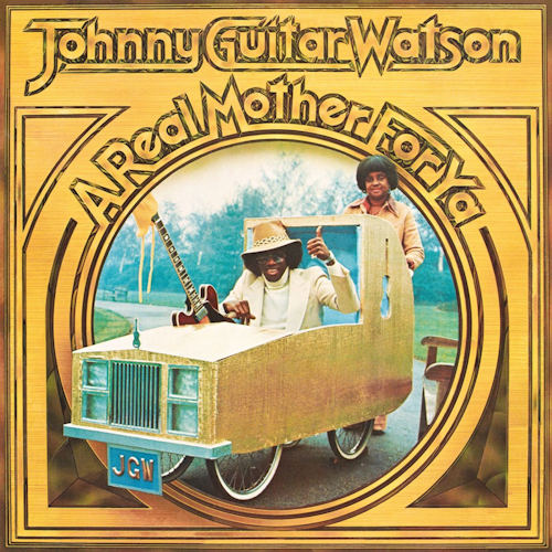 WATSON, JOHNNY GUITAR - A REAL MOTHER FOR YAWATSON-JOHNNY-GUITAR-A-REAL-MOTHER-FOR-YA.jpg