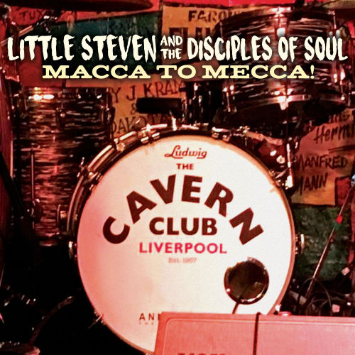 The-Disciples-Of-Soul-Little-Steven-MACCA-TO-MECCA-CD-DVD