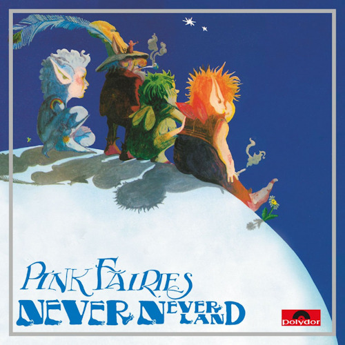 Pink-Fairies-Neverneverland-hq