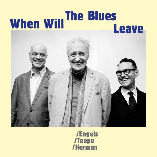 Engels-teepe-herman-When-will-the-blues-leave