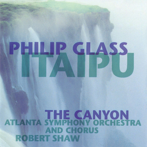 Philip-Glass-Itaipu-the-canyon