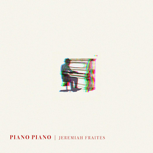Jeremiah-Fraites-PIANO-PIANO