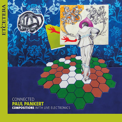 Paul-Pankert-Connected-compositions-with-live-electronics