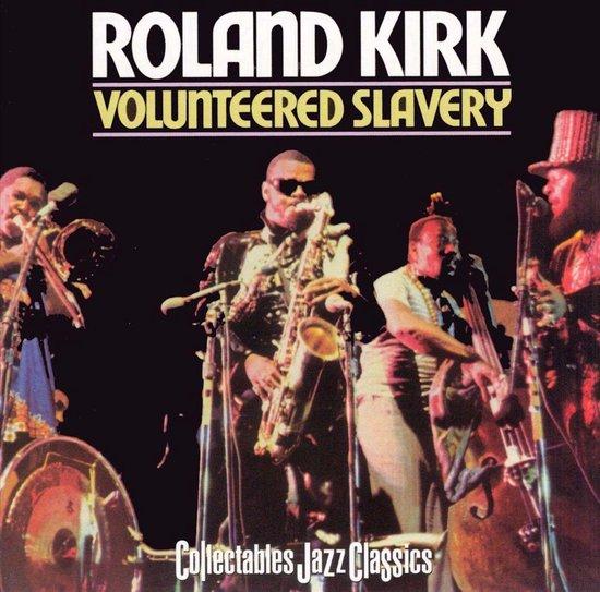 Roland-Kirk-VOLUNTEERED-SLAVERY-HQ