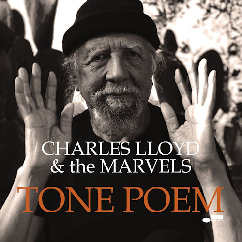 LLOYD, CHARLES & THE MARVELS - TONE POEMLLOYD-CHARLES-THE-MARVELS-TONE-POEM.jpg