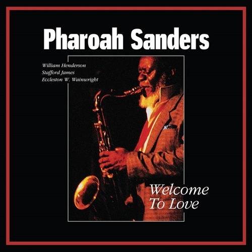 Pharaoh-Sanders-Welcome-to-love-hq