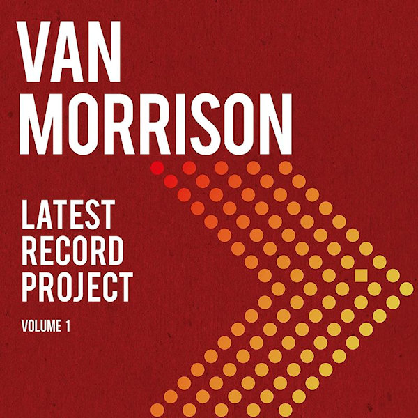 MORRISON, VAN - LATEST RECORD PROJECT VOLUME 1MORRISON-VAN-LATEST-RECORD-PROJECT-VOLUME-1.jpg