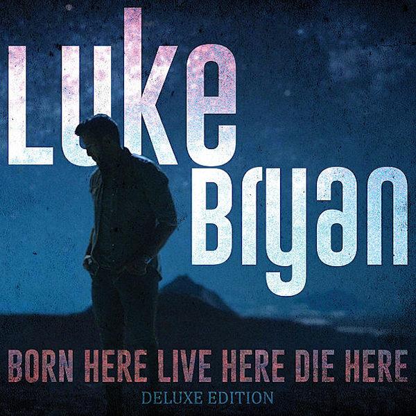 Luke-Bryan-Born-here-live-here-die-here