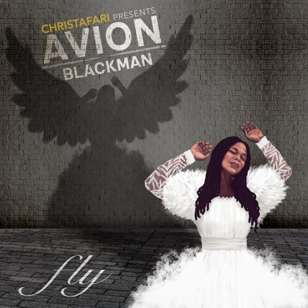 Christafari-Presents-Avion-Blackman-Fly