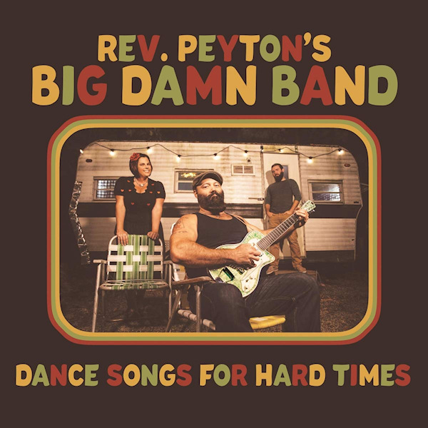 The-Reverend-Peyton-s-Big-Damn-Band-Dance-songs-for-hard