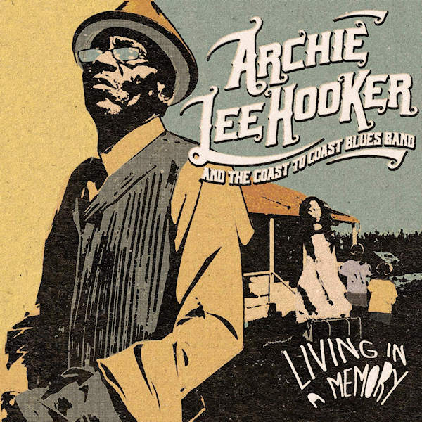 Archie-Lee-Hooker-and-The-Coast-To-Coast-Blues-Band-Living-in-a-memory-digi