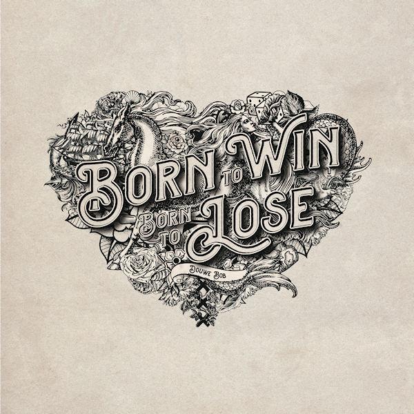 Douwe-Bob-Born-to-win-born-to-lose