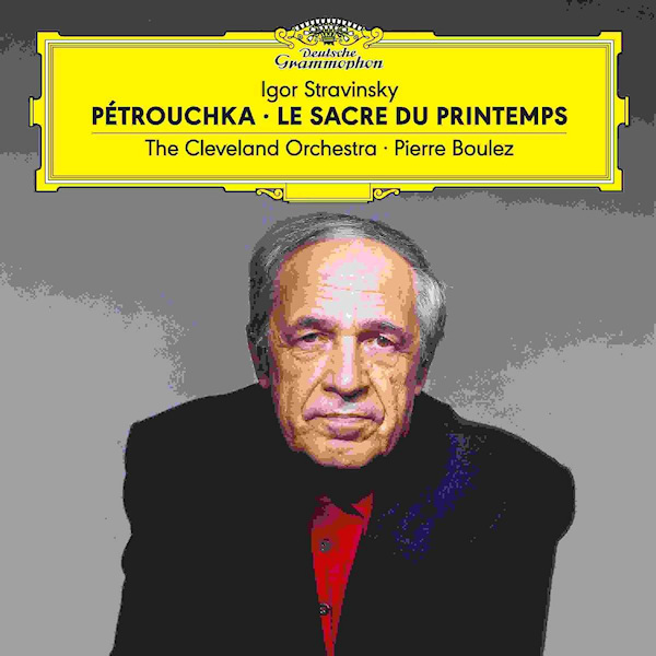 Pierre-Boulez-The-Cleveland-Orchestra-Stravinsky-petrouchka-le-sacre-du-printemps