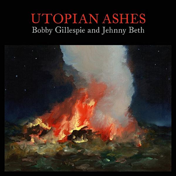 Bobby-Gillespie-Jehnny-Utopian-ashes