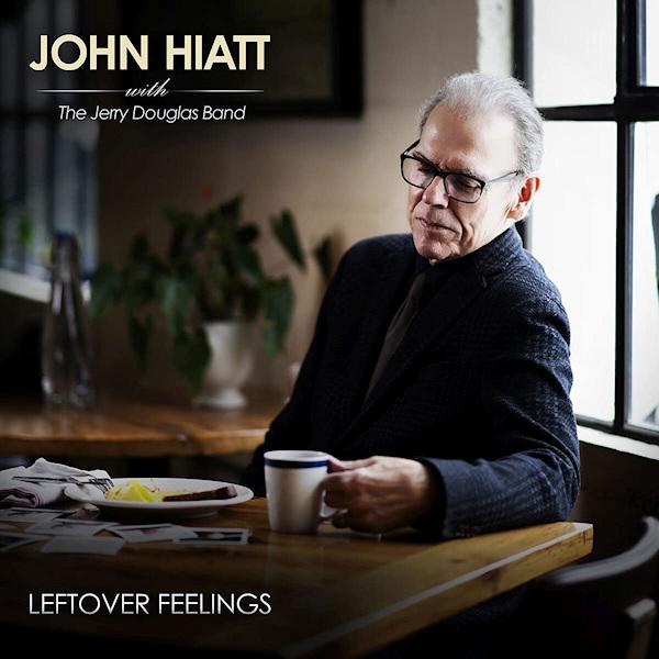 John-Hiatt-Leftover-feelings
