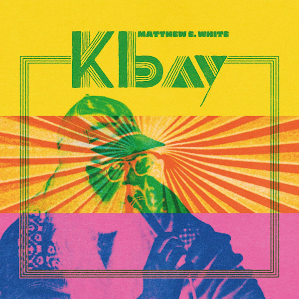 Matthew-E-White-K-bay-download