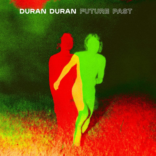 Duran-Duran-Future-past