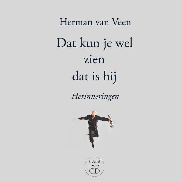 Herman-Van-Veen-Dat-kun-je-wel-zien-dat-is-hij-herinneringen