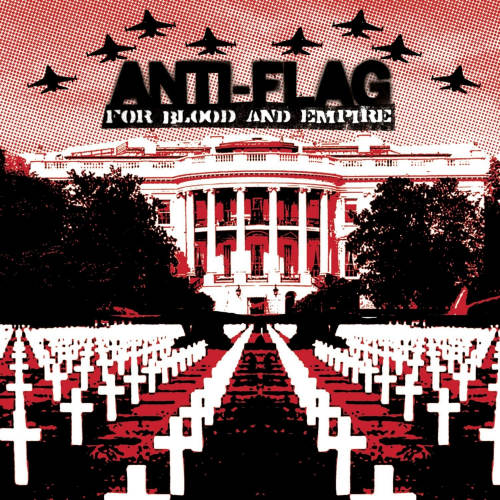ANTI-FLAG - FOR BLOOD AND EMPIREANTI-FLAG - FOR BLOOD AND EMPIRE.jpg