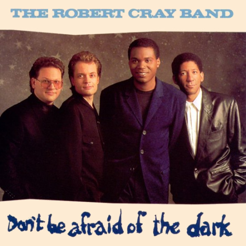 Robert-Cray-band-Don-t-be-afraid-of-the