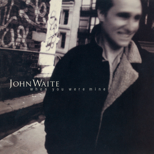 John-Waite-When-you-were-mine