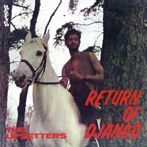 UPSETTERS - RETURN OF DJANGOUPSETTERS - RETURN OF DJANGO.jpg