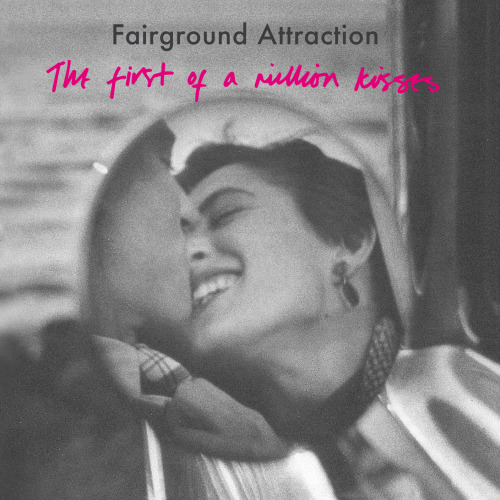 Fairground-Attraction-First-of-a-million-kisses