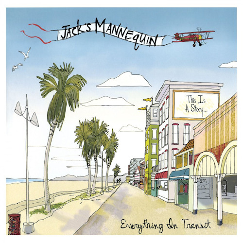 JACK'S MANNEQUIN - EVERYTHING IN TRANSITJACKS MANNEQUIN - EVERYTHING IN TRANSIT.jpg